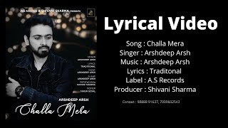 Challa Mera II Lyrical Video II Arshdeep Arsh II A.S. Records II New Songs 2019