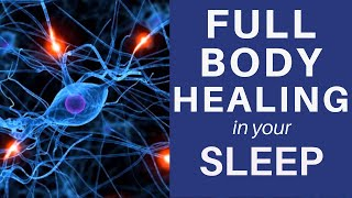 HEAL while you SLEEP ★ Full Body Healing ★ Manifest Cell Healing ★ Pain Relief Healing Meditation