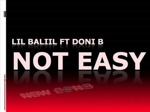 Download Lil Baliil FT Doni B NOT EASY