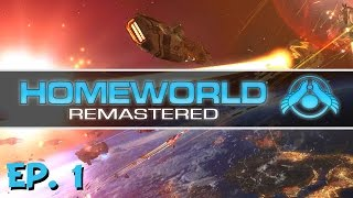 Homeworld Remastered - Ep. 1 - Gameplay Introduction! - Let's Play