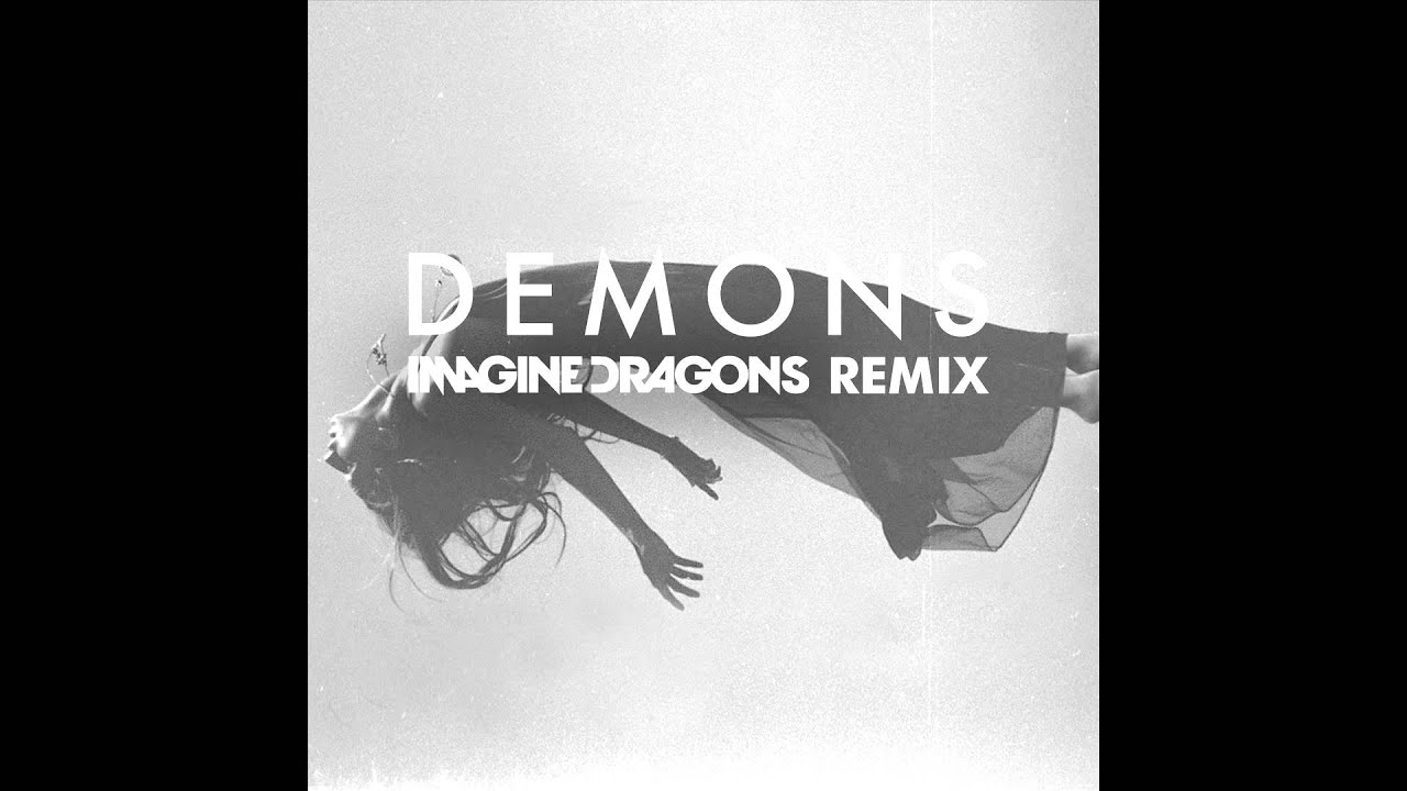 Demons - Imagine Dragons Remix - YouTube