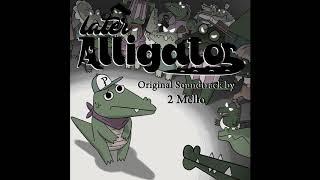 2 Mello - Later Alligator Original Soundtrack - Full Album