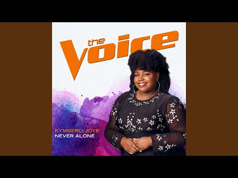 Never Alone (The Voice Performance)