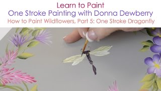 One Stroke Painting with Donna Dewberry - How to Paint Wildflowers, Pt. 5: One Stroke Dragonfly