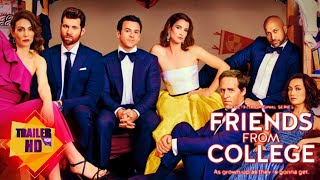 FRIENDS FROM COLLEGE - SEASON 2 (2019 ) | OFFICIAL TRAILER | NETFLIX | COMEDY/FAMILY