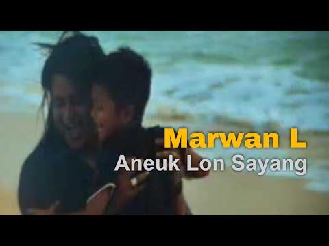 Marwan L - Aneuk Lon Sayang