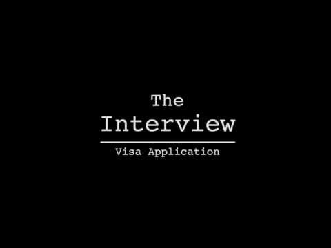 The Interview - Visa Application