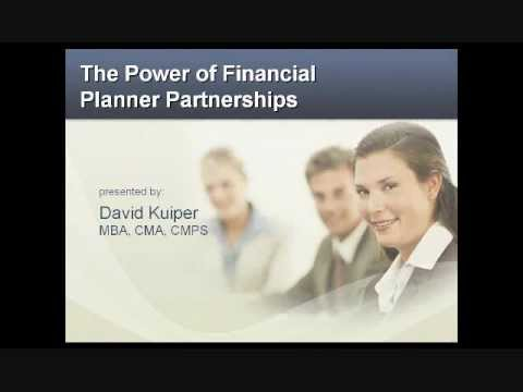 David Kuiper Presents: The Power of Financial Planner Partnerships, Part I
