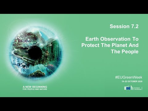 EU Green Week 2020 - Session 7.2 Earth Observation to protect the planet and the people