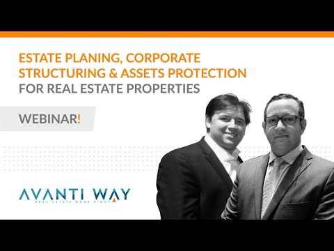 Estate Planing, Corporate Structuring & Assets Protection for Real Estate Properties
