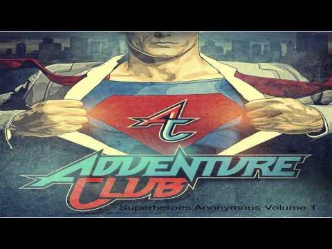 Клип Adventure Club - Superheroes Anonymous Vol. 1