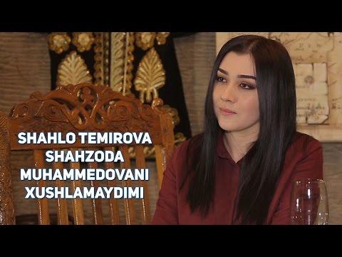 Shahlo Temirova Shahzoda Muhammedovani xushlamaydimi?!
