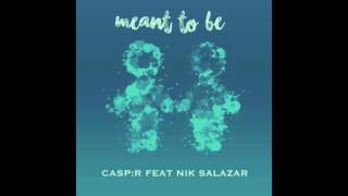 CASP:R - Meant To Be (Audio) ft. Nik Salazar