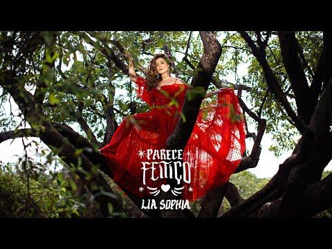 Lia Sophia – Parece Feitiço