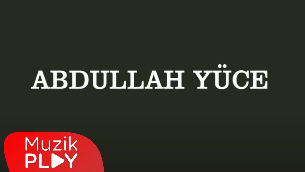 Abdullah Yüce - Leylamı Sevdim Seveli (Official Audio)