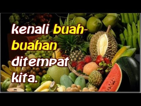 Jom kita keladang kenali buah-buahan kita