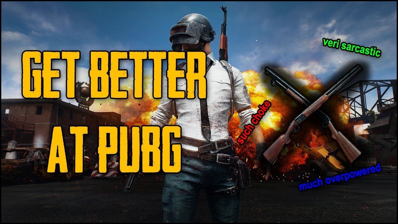 How To Better In Pubg: How To Get Better At PUBG
