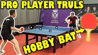 Pro Table Tennis Player with a Beginner Bat vs Dan