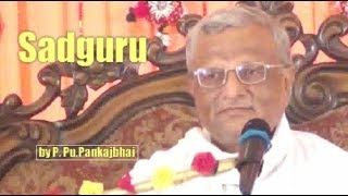 Sadguru by P.Pu.Pankajbhai/ science of divine living paramsukhtv namojinanam