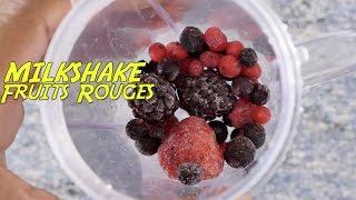 MILKSHAKE • Fruits rouges • TRÈS frais, TRÈS rapide