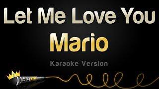 Mario - Let Me Love You (Karaoke Version)