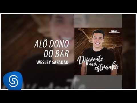 Wesley Safadão - Alô Dono do Bar [Diferente Não, Estranho] (Áudio Oficial)