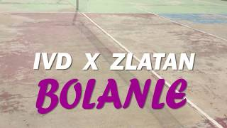 Download lagu IVD Ft ZLATAN - Bolanle  ( Official Music Video)