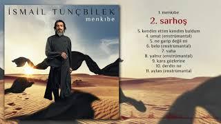 İsmail Tunçbilek - Sarhoş (Official Audio)