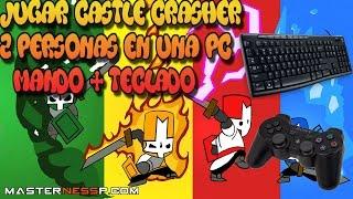 Como Jugar Castle Crashers de 2 Jugadores En Una Pc Mando Y Teclado