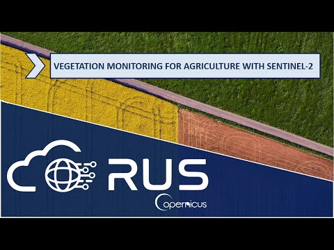 RUS Webinar: Vegetation Monitoring For Agriculture With Sentinel-2 - LAND11