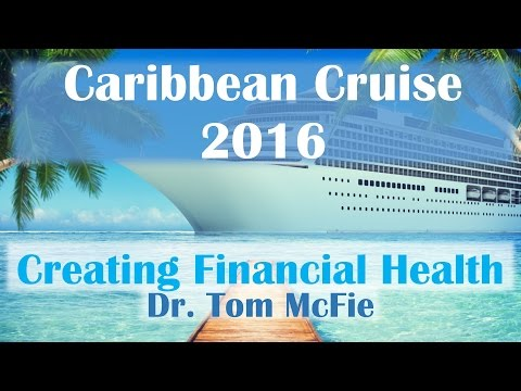 Caribbean Cruise 2016: Dr. Tom McFie- Creating Financial Health