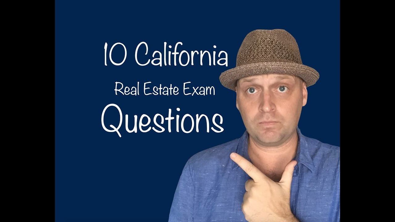 Top 10 California Real Estate Exam Questions