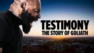 TESTIMONY: The Story of Goliath