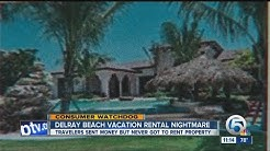 Vacationers use VRBO/Home Away to rent Delray Beach mansion, but never got to stay on property