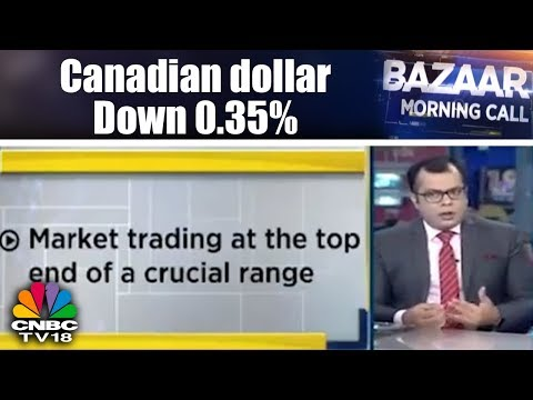 Canadian dollar Down 0.35% | Bazaar Morning Call (Part 1) | CNBC TV18