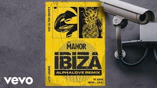 The Manor - Ibiza (Alphalove Remix)