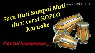 Satu Hati Sampai Mati cover Karaoke duet versi KOPLO