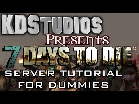 7 Days To Die - How to make a Co-op Dedicated Server - Tutorial