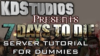 7 days to die alpha 7 how to make a co op dedicated server tutorial