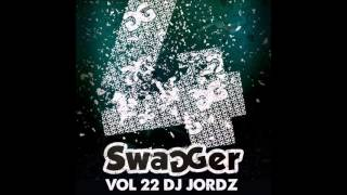Swagger Volume 22 Mixed By DJ JORDZ   Track 24