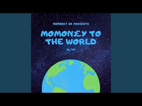 MoMoney To The World