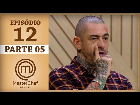 MASTERCHEF BRASIL (23/05/2017) | PARTE 5 | EP 12 | TEMP 04