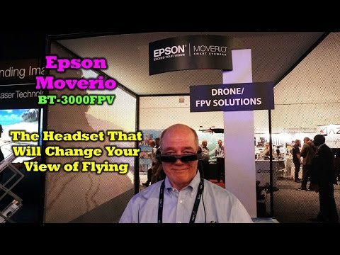 NAB 2017 Update - The Moverio BT-300 Is An Awesome FPV Solution