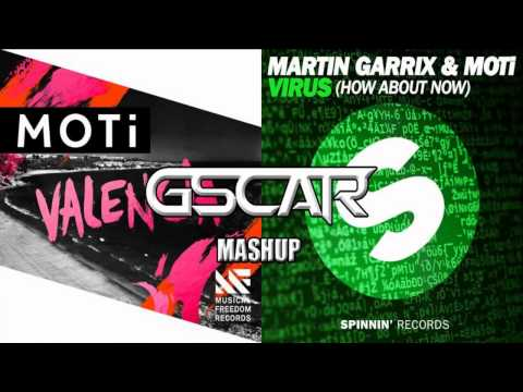 MOTi vs. Martin Garrix & MOTi - Valencia Virus (Gscar MashUp)