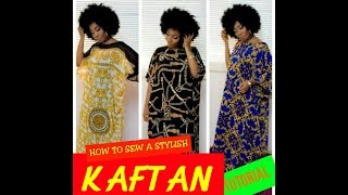 HOW TO CUT AND SEW A FLOWING KAFTAN- DIY TUTORIAL