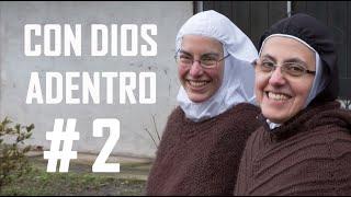 Con Dios Adentro - Capítulo #2 - Carmelitas Descalzas