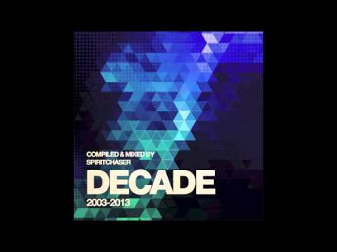 Decade - Compiled and mixed by Spiritchaser