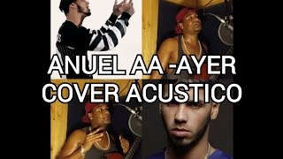 anuel aa ayer cover acustico retorno07