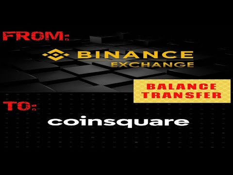 HOW TO TRANSFER BITCOIN FROM BINANCE TO COINSQUARE   2020