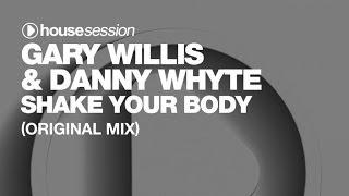 Gary Willis & Danny Whyte - Shake Your Body (Original Mix)